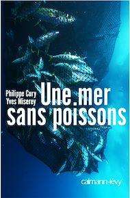 Téléchargez le livre :  Une mer sans poissons