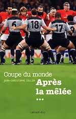Download this eBook Coupe du Monde Après la mêlée...