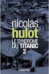 Télécharger le livre :  Le syndrome du Titanic 2