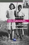 Télécharger le livre :  «Chère Mademoiselle...» - Alice Ferrières et les enfants de Murat, 1941-1944