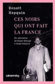 Téléchargez le livre :  Ces Noirs qui ont fait la France