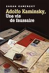 Télécharger le livre :  Adolfo Kaminsky, une vie de faussaire