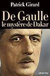 Télécharger le livre :  De Gaulle le mystère de Dakar