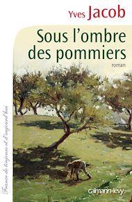 Téléchargez le livre :  Sous l'ombre des pommiers
