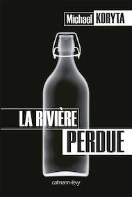 Téléchargez le livre :  La Rivière perdue