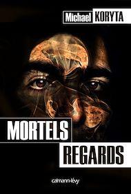 Téléchargez le livre :  Mortels regards