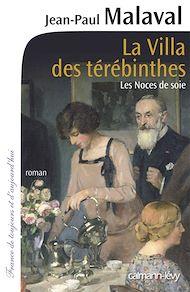 Téléchargez le livre :  La Villa des Térébinthes - Les noces de soie T2