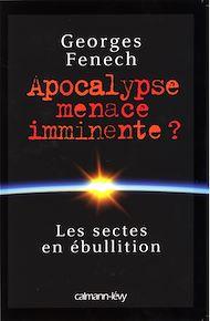Téléchargez le livre :  Apocalypse : menace imminente ?
