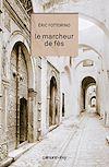 Télécharger le livre :  Le Marcheur de Fès
