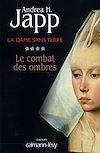 La Dame sans terre, t4 : Le combat des ombres | Japp, Andrea H.