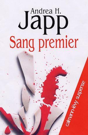 Sang premier | Japp, Andrea H.. Auteur