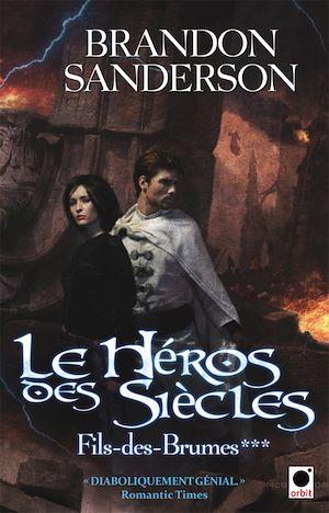 Le Héros des siècles (Fils-des-brumes***) | Sanderson, Brandon. Auteur