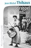 Le Rappel du tambour | Thibaux, Jean-MIchel
