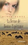 La ferme de Bonne-Espérance | Dubos, Alain