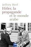 Hitler, la propagande et le monde arabe | Herf, Jeffrey