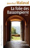 La Folie des Bassompierre | Malaval, Jean-Paul