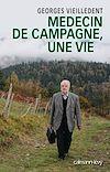 Médecin de campagne, une vie | Vieilledent, Georges