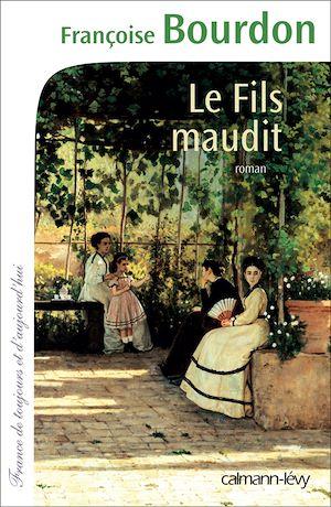 Le Fils maudit | Bourdon, Françoise. Auteur
