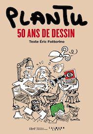 Téléchargez le livre :  Plantu, 50 ans de dessin