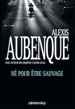 Download this eBook Né pour être sauvage
