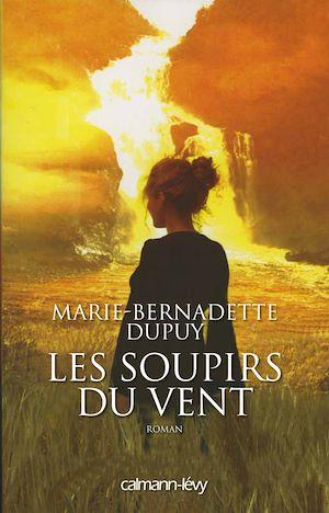 Les Soupirs du vent -Orpheline des neiges-T3 | Dupuy, Marie-Bernadette. Auteur