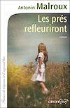 Les Prés refleuriront | Malroux, Antonin