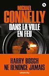 Dans la ville en feu | Connelly, Michael
