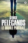 Le Double portrait | Pelecanos, George