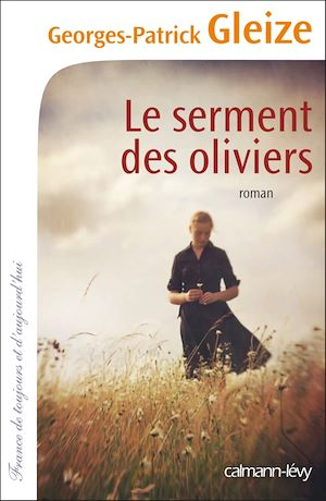 Le Serment des oliviers | Gleize, Georges-Patrick