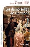 Les Damoiselles de Clermont | Courtillé, Anne