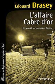 Téléchargez le livre :  L'Affaire Cabre d'or