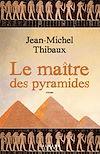 Le Maître des pyramides | Thibaux, Jean-MIchel