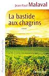 La Bastide aux chagrins | Malaval, Jean-Paul