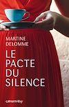 Le Pacte du silence | DELOMME, Martine