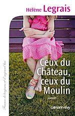 Download this eBook Ceux du Château, ceux du Moulin