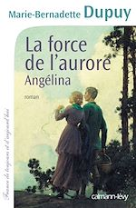 Download this eBook La Force de l'aurore -Angelina- T3