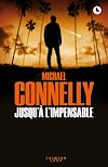 Jusqu'à l'impensable | Connelly, Michael