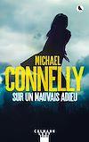 Sur un mauvais adieu | Connelly, Michael