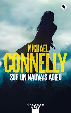Sur un mauvais adieu | Connelly, Michael. Auteur
