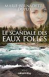 Le Scandale des eaux folles -T1- | Dupuy, Marie-Bernadette. Auteur