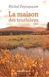 Télécharger le livre :  La Maison des Tourbières