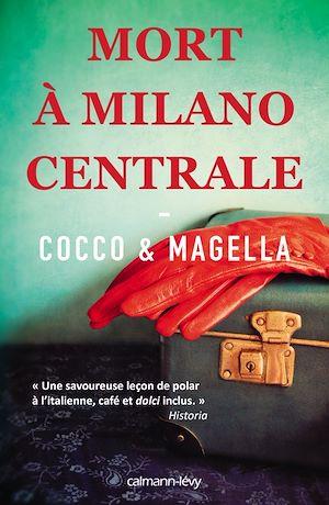 Mort à Milano Centrale | Cocco & Magella, . Auteur