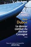 Le Dernier combat du docteur Cassagne | Dubos, Alain