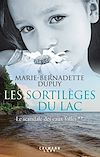 Les Sortilèges du lac - Le scandale des eaux folles t2 | Dupuy, Marie-Bernadette. Auteur