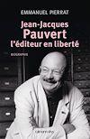 Télécharger le livre :  Jean-Jacques Pauvert - L'éditeur en liberté
