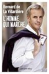 L'Homme qui marche | de la Villardière, Bernard