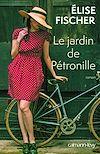 Le Jardin de Pétronille | Fischer, Elise