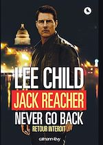 Téléchargez le livre :  Jack Reacher Never go back (Retour interdit)