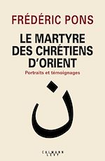 Download this eBook Le Martyre des chrétiens d'Orient