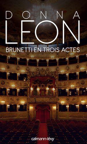 Brunetti en trois actes | Leon, Donna (1942-....). Auteur